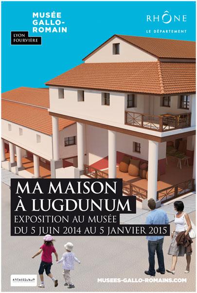 Affiche de l'expo Ma maison à Lugdunum