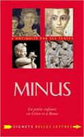 Minus, la petite enfance en Grèce et à Rome