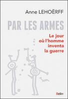 Par les armes d'Anne Lehoërff / Belin