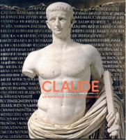 Catalogue de l'exposition Claude, un empereur au destin singulier